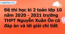 Giải đề thi học kì 2 toán lớp 10 năm 2020 - 2021 trường THPT Nguyễn Xuân Ôn