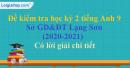 Đề thi kì 2 môn tiếng Anh lớp 9 năm 2020 - 2021 Sở GD-ĐT Lạng Sơn
