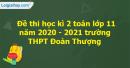 Giải đề thi học kì 2 toán lớp 11 năm 2020 - 2021 trường THPT Đoàn Thượng