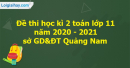 Giải đề thi học kì 2 toán lớp 11 năm 2020 - 2021 sở GD&ĐT Quảng Nam