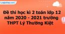 Giải đề thi học kì 2 toán lớp 12 năm 2020 - 2021 trường THPT Lý Thường Kiệt