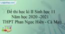 Giải đề thi học kì 2 Sinh lớp 11 năm học 2020-2021 THPT Phan Ngọc Hiển - Cà Mau