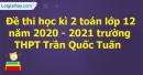 Giải đề thi học kì 2 toán lớp 12 năm 2020 - 2021 trường THPT Trần Quốc Tuấn