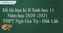 Giải đề thi học kì 2 Sinh lớp 11 năm học 2020-2021 THPT Ngô Gia Tự - Đắk Lắk