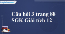 Câu hỏi 3 trang 88 SGK Giải tích 12