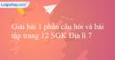 Bài 1 trang 12 SGK Địa lí 7