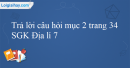 Trả lời câu hỏi mục 2 trang 34 SGK Địa lí 7
