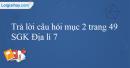 Trả lời câu hỏi mục 2 trang 49 SGK Địa lí 7